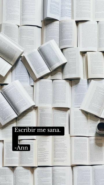 Escribir me sana. -Ann