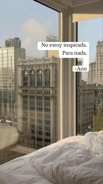 No estoy inspirada. Para nada. -Ann